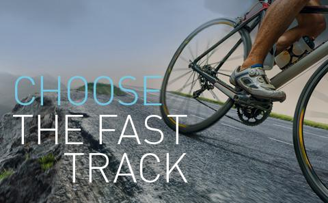 Choose the fast track