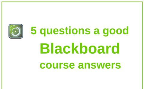 5 questions a good Blackboard course answers