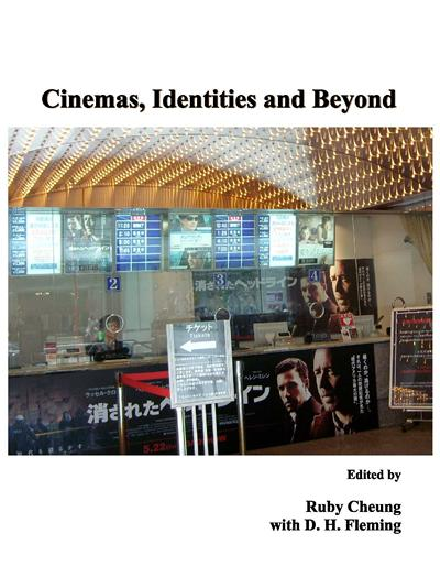 Cinemas, Identities and Beyond edited by Ruby Cheung with D.H. Fleming