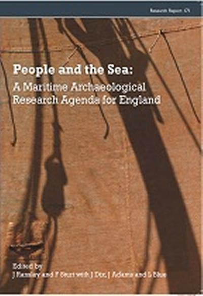 'People and the Sea:  A Maritime Archaeological Research Agenda for England'