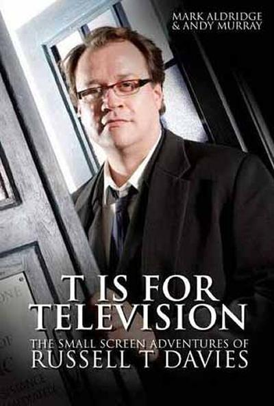 The Small Screen Adventures of Russell T Davies, by Mark Aldridge and Andy Murray (2008)