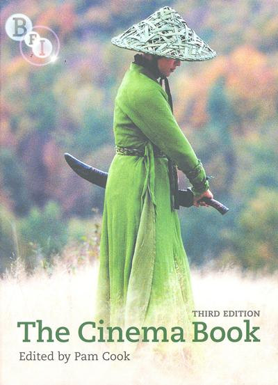 The Cinema Book (3rd, revised edition). Authors: Pam Cook, ed.; with contributions from Tim Bergfelder, Lucy Mazdon, and Linda Ruth Williams