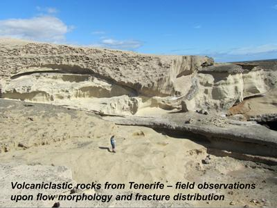 Volcaniclastic rocks from Tenerife - field observations upon flow morphology and fracture distribution