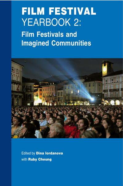 Film Festival Yearbook 2: Film Festivals and Imagined Communities edited by Dina Iordanova and Ruby Cheung