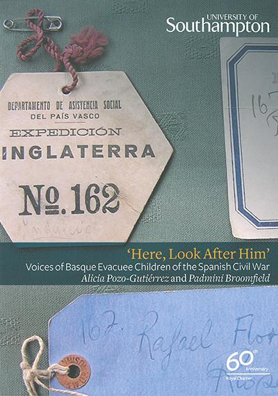 'Here, Look After Him': Voices of Basque Evacuee Children of the Spanish Civil War (2015)