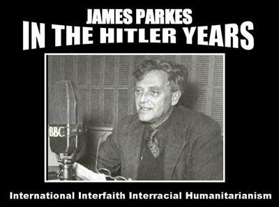 James Parkes in the Hitler Years