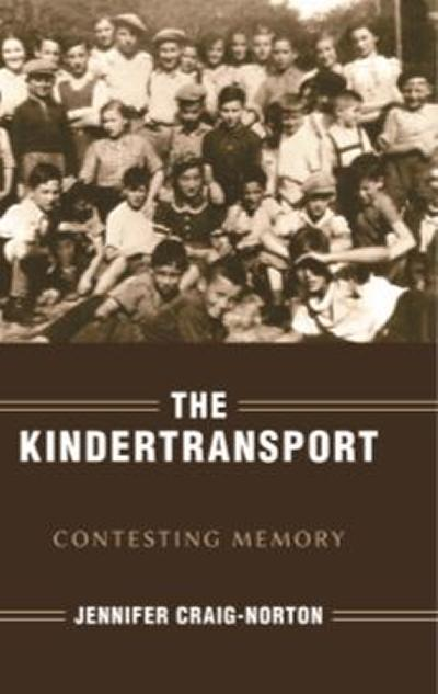 The Kindertransport: Contesting Memory