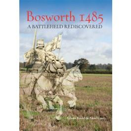Bosworth:A Battlefield Rediscovered