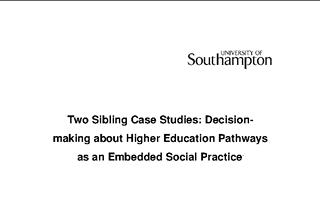 Two Sibling Case Studies: Decision-making about Higher Education Pathways as an Embedded Social Practice 2007