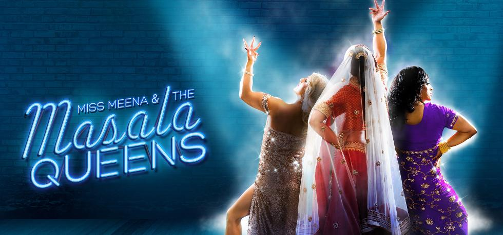 Miss Meena & The Masala Queens, NST, Nuffield Southampton Theatres